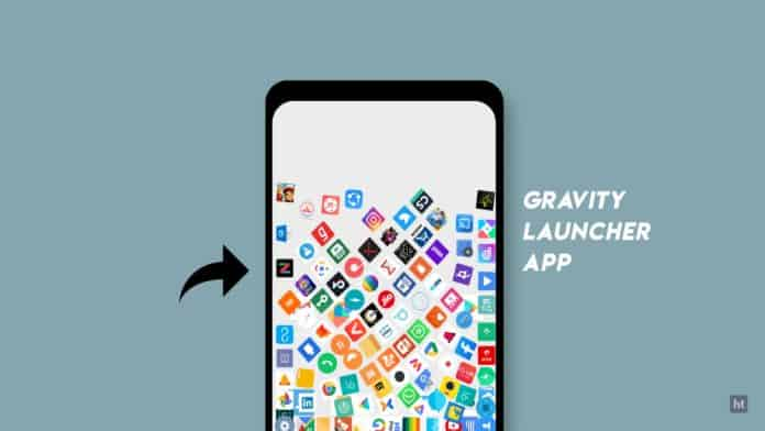 Gravity launcher for android
