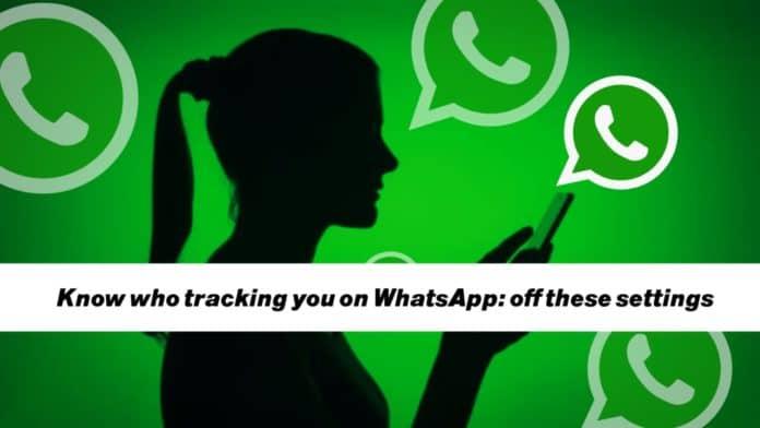 track down or stalking WhatsApp