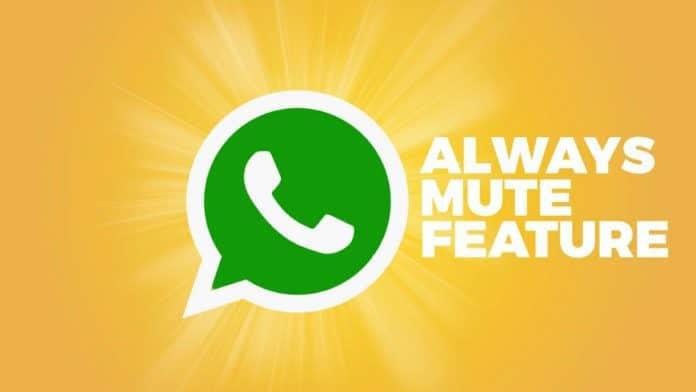 WhatsApp always mute feature